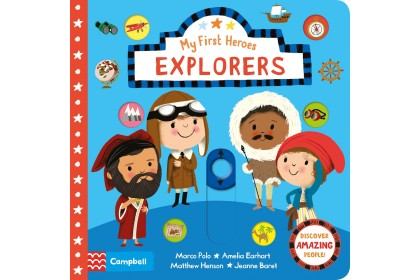 Explorers (Campbell My First Heroes Series)