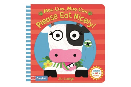 Moo Cow, Moo Cow, Please Eat Nicely (Campbell Wiggle & Giggle Series)