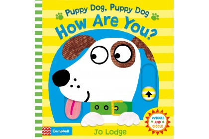 Puppy Dog, Puppy Dog, How Are You? (Campbell Wiggle & Giggle Series)