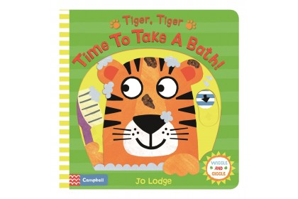 Tiger, Tiger, Time to Take a Bath! (Campbell Wiggle & Giggle Series)