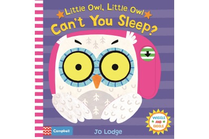 Little Owl, Little Owl, Can't You Sleep? (Campbell Wiggle & Giggle Series)