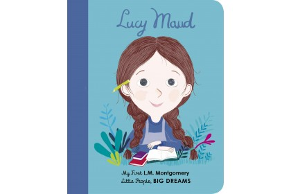 Lucy Maud Montgomery (Little People Big Dreams Series)