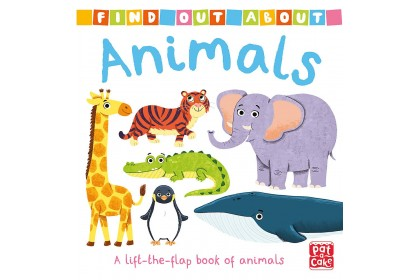 Find Out About: Animals (Pat-A-Cake series)