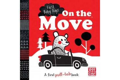 First Baby Days: On The Move (Pat-A-Cake series)