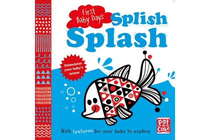 First Baby Days: Splish Splash (Pat-A-Cake series)