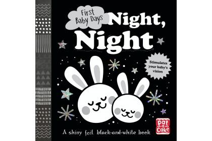 First Baby Days: Night, Night (Pat-A-Cake series)