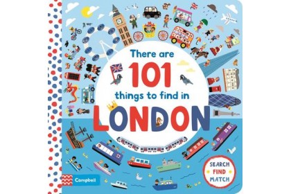 There Are 101 Things to Find in London (Campbell 101 Series)