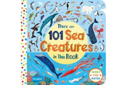 There Are 101 Sea Creatures In This Book (Campbell 101 Series)