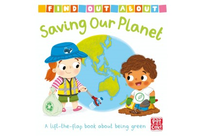 Find Out About: Saving Our Planet (Pat-A-Cake series)