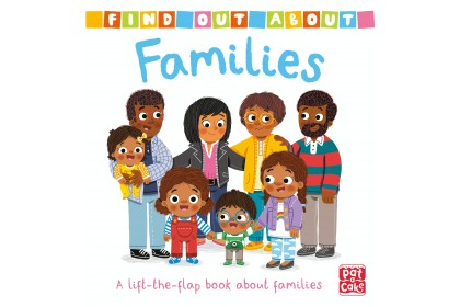 Find Out About: Families (Pat-A-Cake series)
